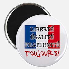 Liberte Egalite Fraternite Toujours Magnet