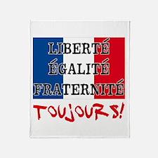 Liberte Egalite Fraternite Toujours Throw Blanket