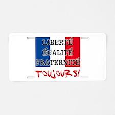 Liberte Egalite Fraternite Aluminum License Plate