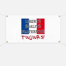 Liberte Egalite Fraternite Toujours Banner