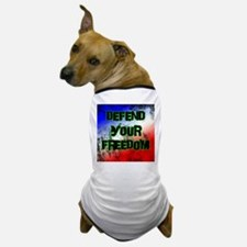 Defend Your Freedom Dog T-Shirt