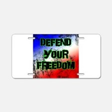 Defend Your Freedom Aluminum License Plate