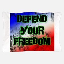 Defend Your Freedom Pillow Case