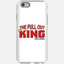 The Pull Out King Portlandia iPhone 6 Tough Case
