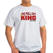 The Pull Out King Portlandia T-Shirt