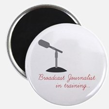 Broadcast Journalist In Training Magnets