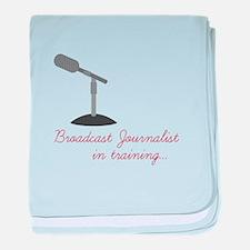 Broadcast Journalist In Training baby blanket