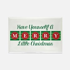 Have Yourself A Merry Little Christmas Magnets