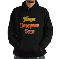 Hope Conquers Fear Hoodie