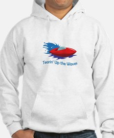 TEARIN UP THE WAVES Hoodie
