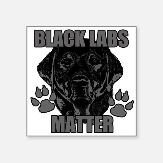 "Black Labs Matter Square Sticker 3"" x 3"""