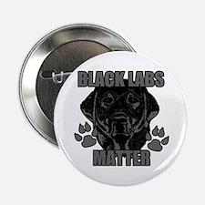 "Black Labs Matter 2.25"" Button"
