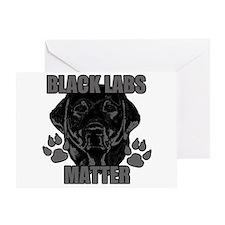 Black Labs Matter Greeting Card