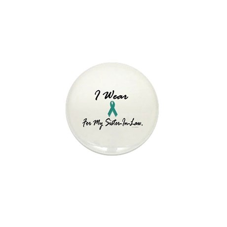 I Wear Teal For My Sister-In-Law 1 Mini Button (10