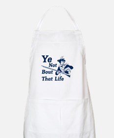Ye Not Bout that life Apron