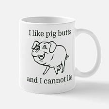 I like pig butts and I cannot lie Mug