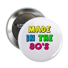 "Cute Made in the 80's 2.25"" Button"