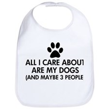 All I Care About Are My Dogs Saying Bib