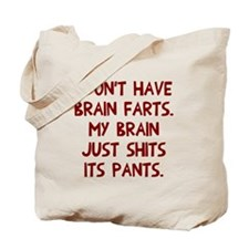 Don't have brain farts Tote Bag