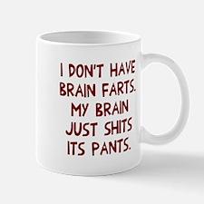Don't have brain farts Mug