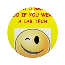 lab tech Ornament (Round)