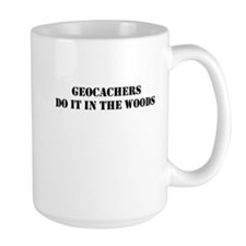 Geocachers do it in the woods Mugs