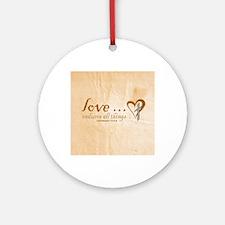 Love Endures Round Ornament
