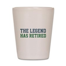 The Legend Has Retired Shot Glass