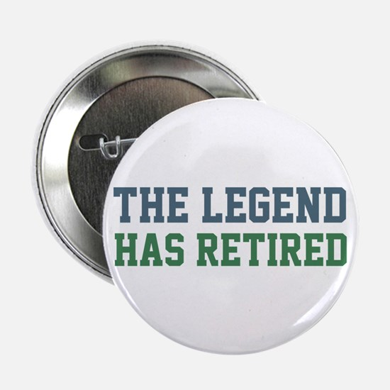 """The Legend Has Retired 2.25"""" Button (10 pack)"""