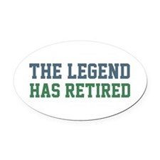 The Legend Has Retired Oval Car Magnet