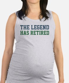 The Legend Has Retired Maternity Tank Top
