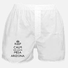 Keep calm we live in Mesa Arizona Boxer Shorts