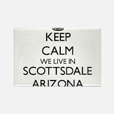 Keep calm we live in Scottsdale Arizona Magnets