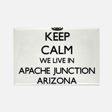 Keep calm we live in Apache Junction Arizo Magnets