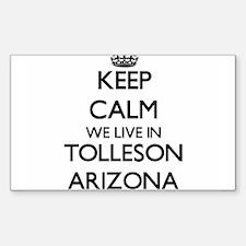 Keep calm we live in Tolleson Arizona Decal