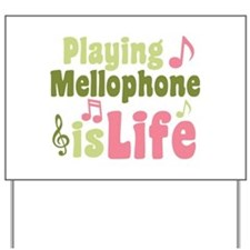 Playing Mellophone is Life Yard Sign