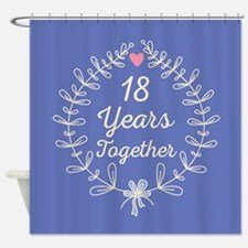 18th Wedding Anniversary Shower Curtain