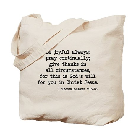 1 Thessalonians 5:16-18 Tote Bag