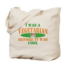 I Was A Vegetarian Before It Was Cool Tote Bag