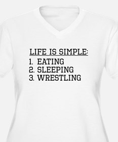 Life Is Simple: Wrestling Plus Size T-Shirt
