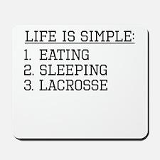 Life Is Simple: Lacrosse Mousepad