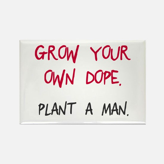 Grow your own dope Rectangle Magnet