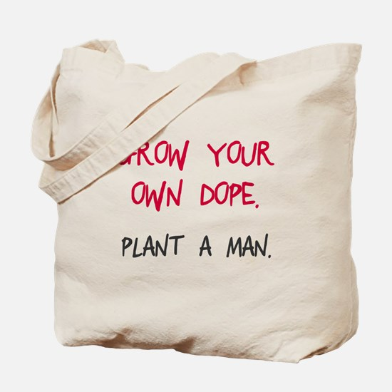 Grow your own dope Tote Bag