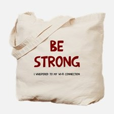 Be strong wi-fi Tote Bag