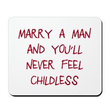 Marry a man Mousepad