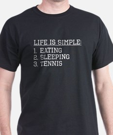 Life Is Simple: Tennis T-Shirt