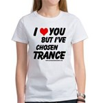 I've Chosen Trance Women's T-Shirt