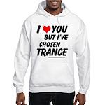 I've Chosen Trance Hooded Sweatshirt
