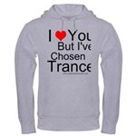 I've Chosen Trance Hooded Sweatshirt