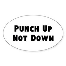 Punch Up, Not Down Decal
